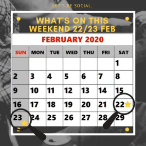 Whats on this Weekend 22/23 Feb 2020